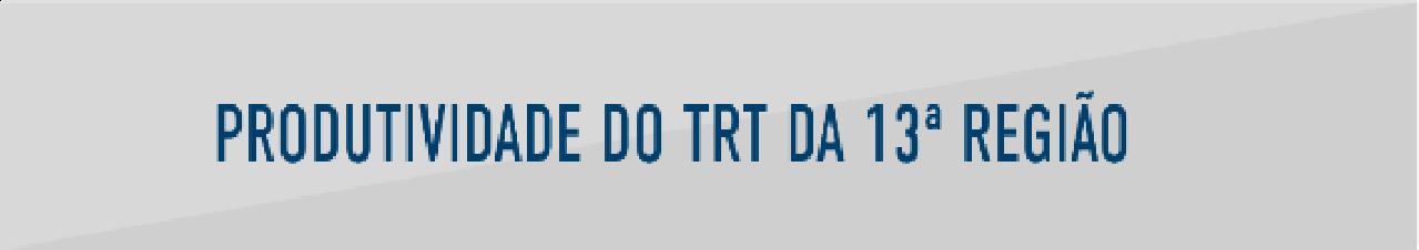 Produtividade do TRT13