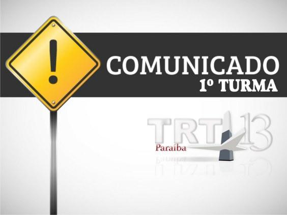 Primeira Turma do TRT divulga comunicado sobre sessão de julgamento dos dias 19 e 20